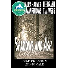 Shadows and Ash: Pulp Friction 2014 Finale (English Edition)