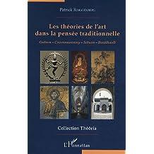 Les théories de l'art dans la pensée traditionnelle : Guénon, Coomaraswamy, Schuon, Burckhardt