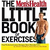 The Men's Health Little Book of Exercises: Four Weeks to a Leaner, Stronger, More Muscular You! by Adam Campbell (2015-01-01)