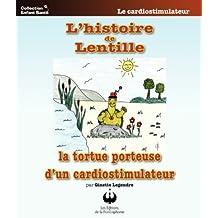 L'histoire de Lentille, la tortue porteuse d'un cardiostimulateur (Collection Enfant Santé)