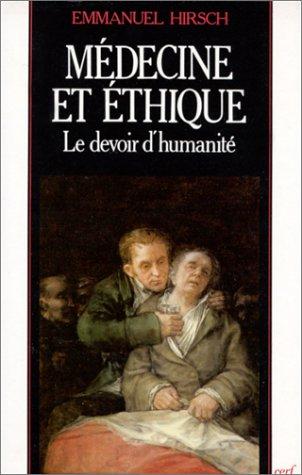 Médecine et éthique : Le Devoir d'humanité par Emmanuel Hirsch