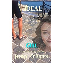 Ideal Girl: Medical Romance with a wicked twist. (Irish Romance Book 1)