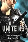 Unité K9, tome 3 : Hors de contrôle par Justine