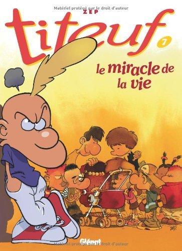 Titeuf tome 7. Le Miracle de la vie de Zep ( 2 septembre 1998 )