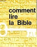 Telecharger Livres COMMENT LIRE LA BIBLE (PDF,EPUB,MOBI) gratuits en Francaise