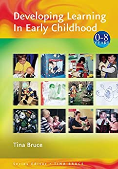 Developing Learning in Early Childhood (Zero to Eight) by [Bruce, Tina]
