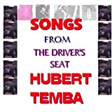 Songs From the Drivers Seat by Hubert Temba (2005-08-02)