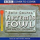 Artemis Fowl: Complete & Unabridged: The Arctic Incident (Cover to Cover)