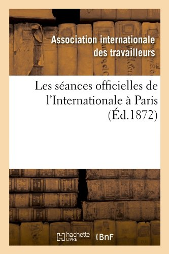 Les séances officielles de l'Internationale à Paris (Éd.1872)