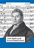 Louis Spohrs groß besetzte Kammermusik. Ein Beitrag zur Gattungsentwicklung in der ersten Hälfte des 19. Jahrhunderts (Schweizer Beiträge zur Musikforschung 24)