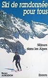 Ski de randonnée pour tous : Séjours dans les Alpes...