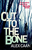 Cut to the Bone: A Dark and Gripping Thriller