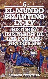Historia ilustrada de las formas artísticas. 6. El mundo bizantino (siglos IX-XV) (El Libro De Bolsillo (Lb)) por Tania Velmans