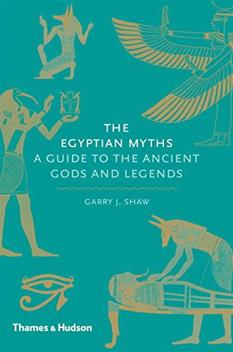 The egyptian myths a guide to the ancient gods and legends /anglais par Garry J. Shaw