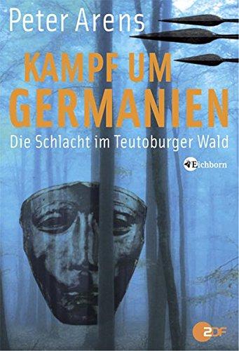 Kampf um Germanien. Die Schlacht im Teutoburger Wald