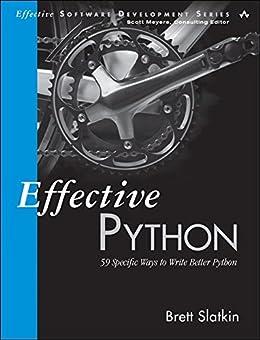 Descarga gratuita Effective Python: 59 Specific Ways to Write Better Python (Effective Software Development Series) PDF