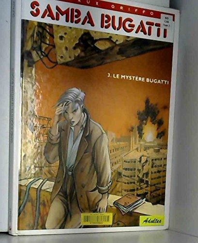 Samba Bugatti, tome 3 : Le mystère Bugatti