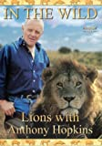 In The Wild - Lions With Anthony Hopkins [1993] [DVD] [1998]
