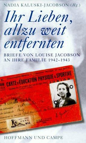 Ihr Lieben, allzu weit entfernten: Briefe von Louise Jacobsen an ihre Familie 1942-1943