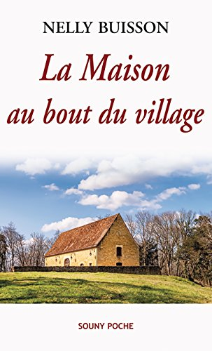 La Maison au bout du village: Un roman captivant (Souny poche t. 91) (French Edition)