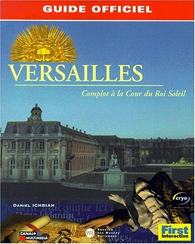 Versailles, complot à la Cour du Roi Soleil, le guide de jeu par Daniel Ichbiah