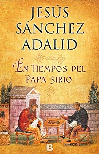 En tiempos del papa sirio (Histórica) por Jesús Sánchez Adalid