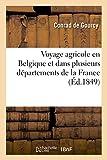 Telecharger Livres Voyage agricole en Belgique et dans plusieurs departements de la France (PDF,EPUB,MOBI) gratuits en Francaise