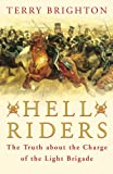 Hell Riders: The Truth about the Charge of the Light Brigade