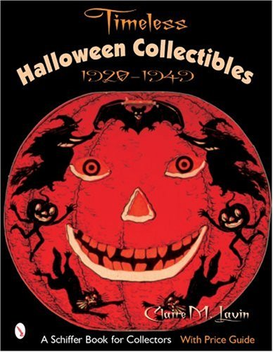 TIMELESS HALLOWEEN COLLECTIBLE (Schiffer Book for Collectors)