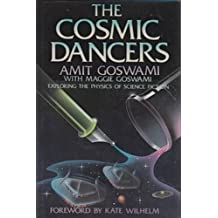 The Cosmic Dancers: Exploring the Physics of Science Fiction by Amit Goswami (1983-03-30)
