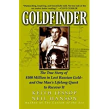 Goldfinder: The True Story of $100 Million in Lost Russian Gold and One Man's Lifelong Quest to Recover It