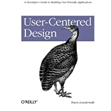 User-Centered Design: A Developer's Guide to Building User-Friendly Applications by Travis Lowdermilk (2013-04-14)