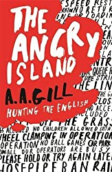 The Angry Island: Hunting the English by AA Gill (2006-07-26)