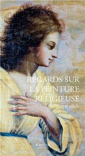 Regards sur la peinture religieuse (XVIIe-XIXe siècle) par Aude Maisonneuve