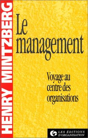 Le Management. Voyage au centre des organisations par Henry Mintzberg