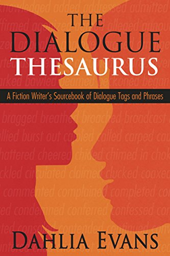 The Dialogue Thesaurus: A Fiction Writer's Sourcebook of Dialogue Tags and Phrases (English Edition) por Dahlia Evans
