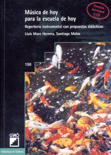 Música De Hoy Para La Escuela De Hoy: 150 (Biblioteca De Eufonia) por Lluís Marc Herrera Llop