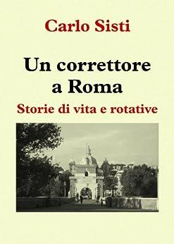 Un correttore a Roma (Italian Edition) par [Sisti, Carlo]