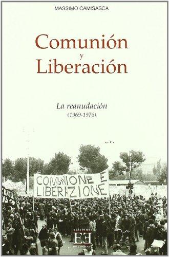 Comunión y Liberación/2. La reanudación (1969-1976) (Ensayo) por Massimo Camisasca