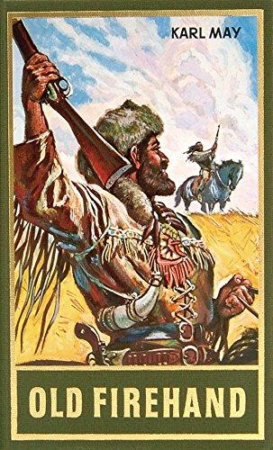 Old Firehand: und andere Erzählungen, Band 71 der Gesammelten Werke (Karl Mays Gesammelte Werke)
