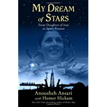My Dream of Stars: From Daughter of Iran to Space Pioneer by Anousheh Ansari (2010-03-02)