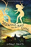 Front cover for the book Serafina and the Black Cloak by Robert Beatty