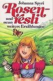 Rosenresli und neun weitere Erzählungen. ( Ab 10 J.) bei Amazon kaufen