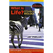 What Is Life? A Guide to Biology: With Prep U Non-Majors 6 Month Access Card Unbnd/Psc edition by Phelan, Jay (2009) Paperback