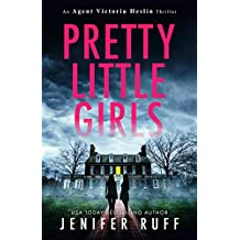Pretty Little Girls (Agent Victoria Heslin Book 2) (English Edition)