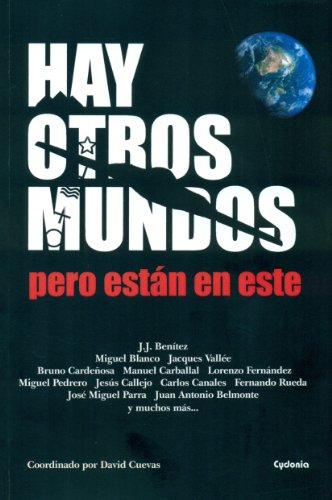 Hay otros mundos, pero están en este (Historia Oculta) por Juan José Benítez
