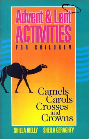 Advent Lent Activities For Children Camels Carols Crosses And Crowns Bestseller