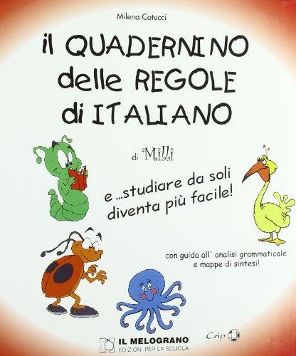 Il quadernino delle regole di italiano. E... studiare da soli diventa pi facile!