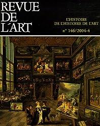 Revue de l'art, N° 146, Décembre 200 : L'histoire de l'histoire de l'art
