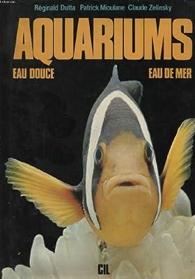 Aquariums eau douce et eau de mer